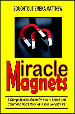 Miracle Magnets  by  Soughtout Emeka Matthew