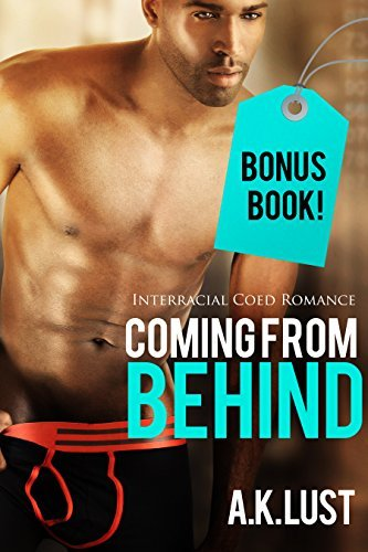 Romance: Coming From Behind Adult Romance Mega Bundle with Bonus Book (Interracial Romance, African American Sports Multicultural)  by  A.K. Lust