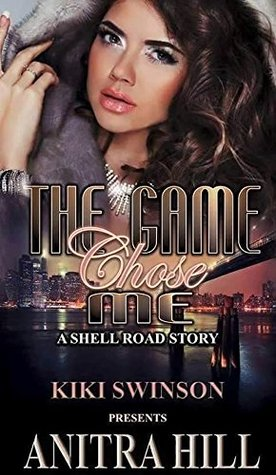 The Chose Game Me: The Shell Road Story Anitra Hill