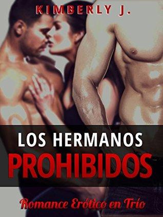 ERÓTICA: Pasiones Prohibidas 2.0 [Romantica Erotica en Trios]  by  Kimberly J.
