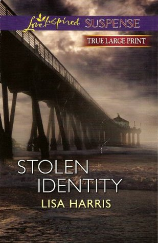 Stolen Identity - Large Print Edition  by  Lisa Harris