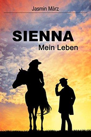 Sienna - Mein Leben Jasmin März