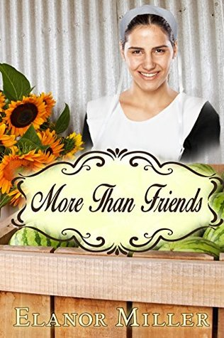 More Than Friends (Fairfield Amish Romance: Lessons of Love Short Stories Book 3) Elanor Miller