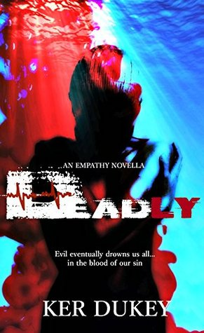 Deadly (Empathy, #3)  by  Ker Dukey
