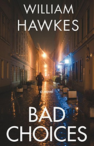 Bad Choices  by  William J. Hawkes