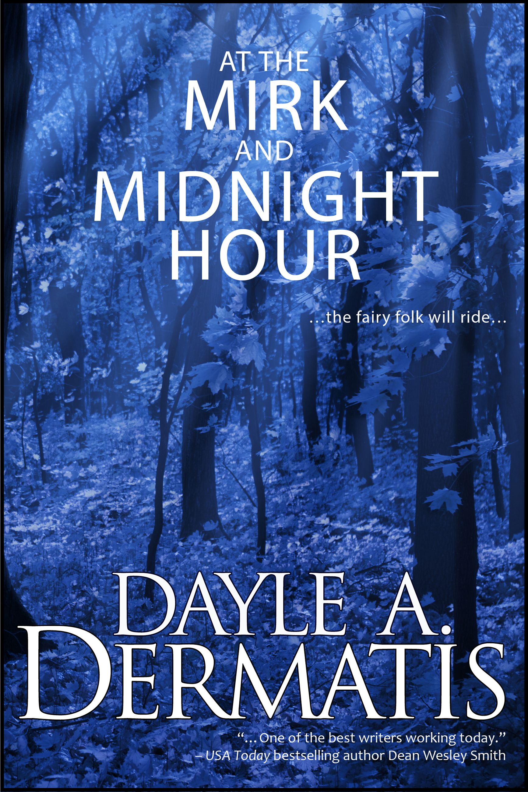 At the Mirk and Midnight Hour  by  Dayle A. Dermatis