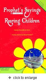 The Prophets Sayings On Rearing Children MMawlana Ikramullah Jan Qasmi