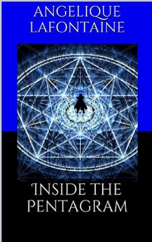 Inside The Pentagram Angelique LaFontaine