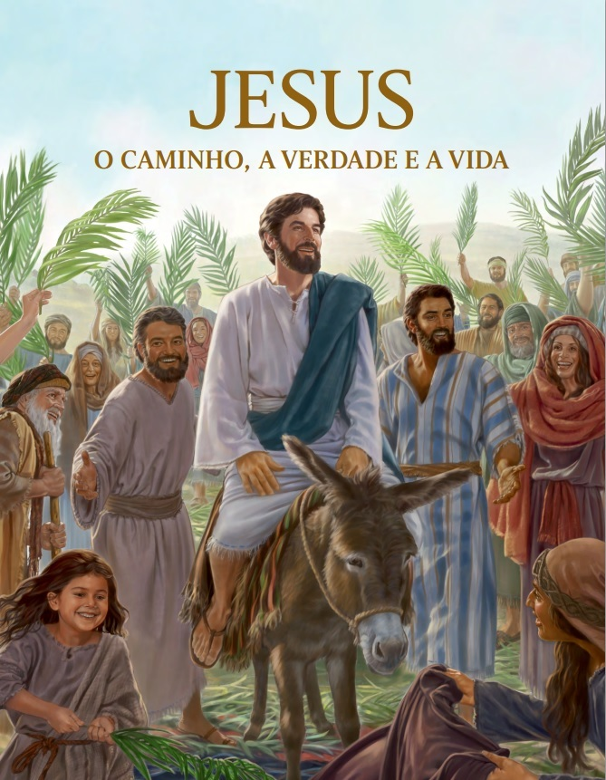 Jesus - o Caminho, a Verdade e a Vida  by  Watch Tower Bible and Tract Society