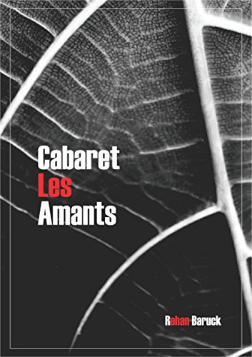 Cabaret Les Amants Rohan Baruck
