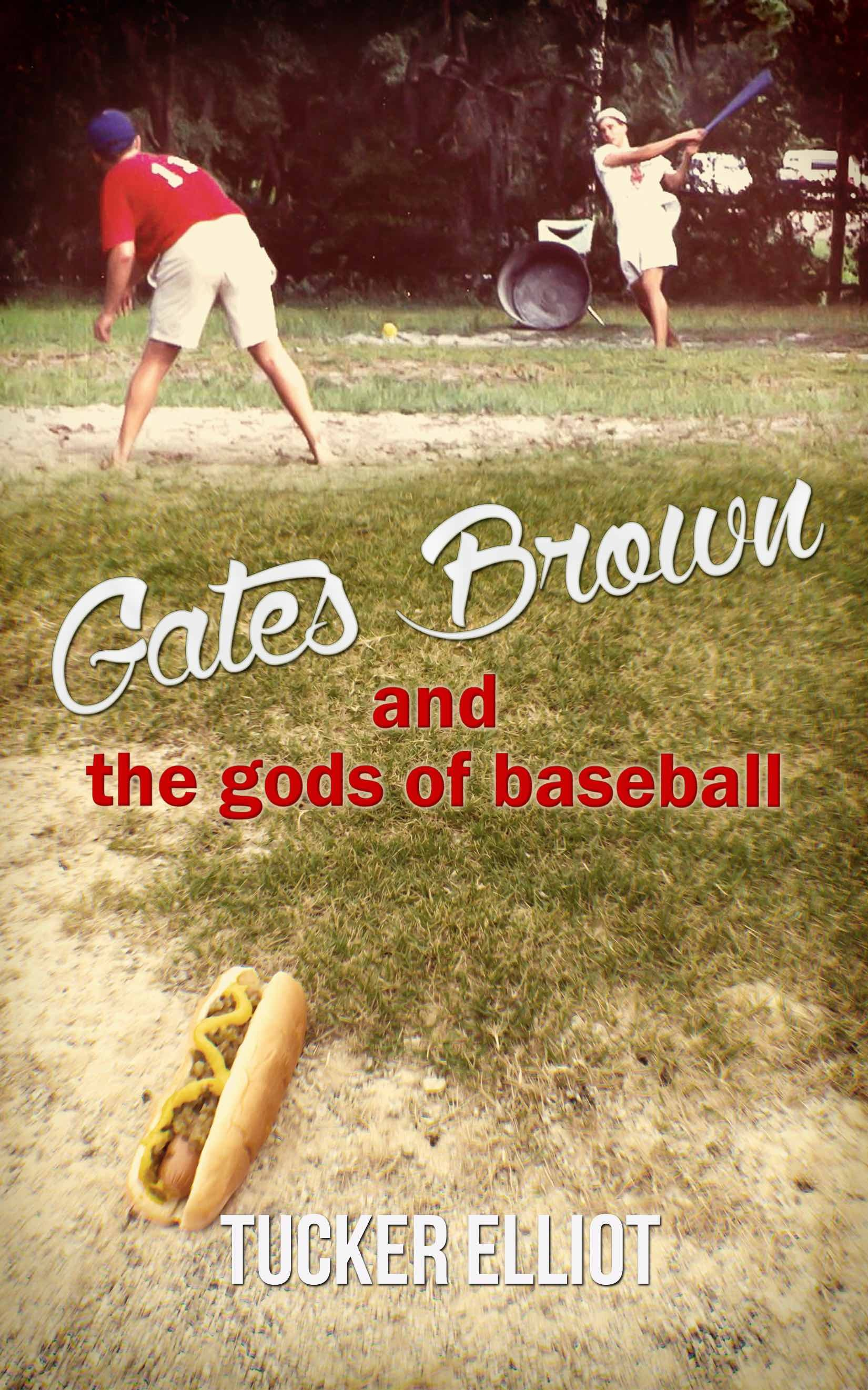 Gates Brown and the Gods of Baseball  by  Tucker Elliot