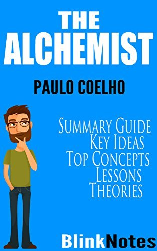 The Alchemist: By Paulo Coelho | BlinkNotes Summary Guide  by  BlinkNotes