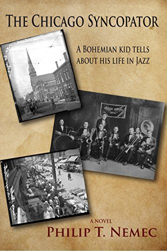 The Chicago Syncopator: A Bohemian Kid Tells About His Life in Jazz  by  Philip Nemec
