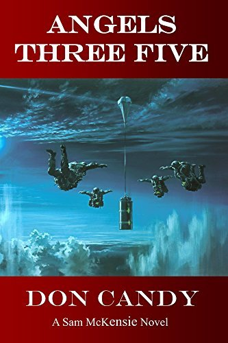 Angels Three Five: A Sam McKensie Novel  by  Don Candy