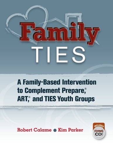 Family TIES: A Family-Based Intervention to Complement Prepare, ART, and TIES Youth Groups  by  Robert Calame