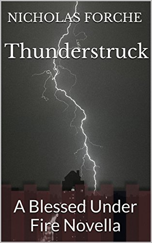 Thunderstruck: A Blessed Under Fire Novella  by  Nicholas Forche