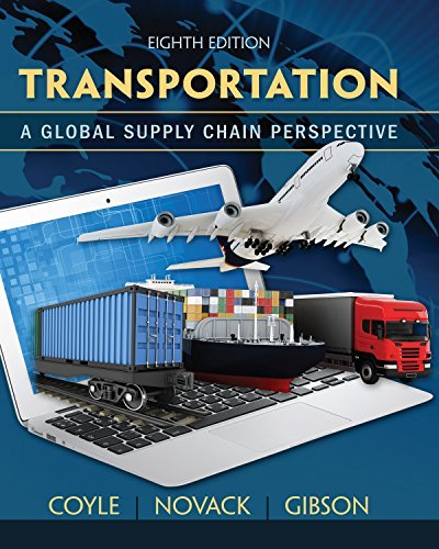 Transportation: A Global Supply Chain Perspective  by  John J. Coyle