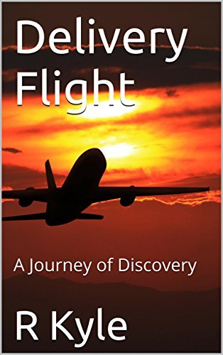 Delivery Flight: A Journey of Discovery  by  Ryan Kyle