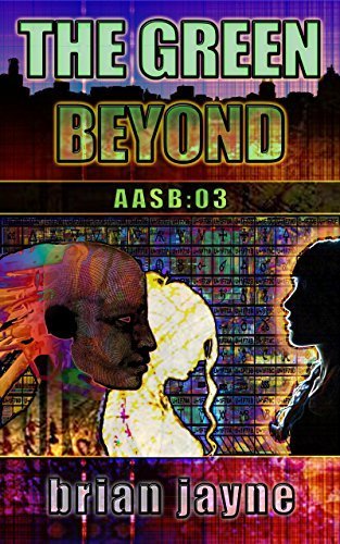 The Green Beyond (AASB Book 3)  by  Brian Jayne