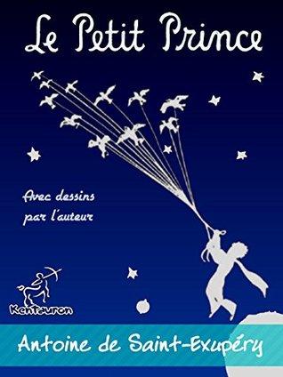 Le Petit Prince (Avec dessins par lauteur)  by  Antoine de Saint-Exupéry