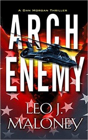 Arch Enemy (Dan Morgan #5)  by  Leo J. Maloney