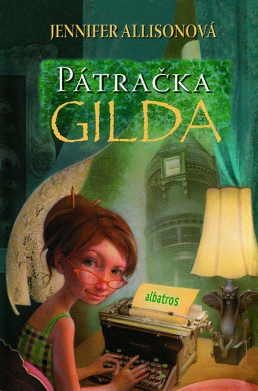 Pátračka Gilda (Gilda Joyce, #1)  by  Jennifer Allison