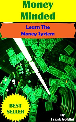 Money Minded: Learn The Money Making System Available to You  by  Frank Goldini