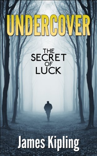 UNDERCOVER: The Secret of Luck  by  James Kipling