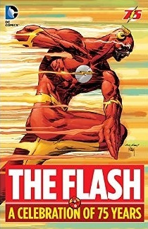 The Flash: A Celebration of 75 Years  by  Gardner F. Fox