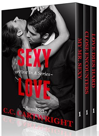 Sexy Love Boxed Set (First In A Series) C.C. Cartwright