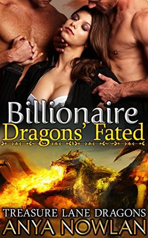 Billionaire Dragons Fated (Treasure Lane Dragons #3)  by  Anya Nowlan