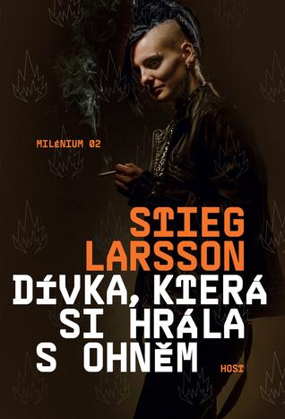 Dívka, která si hrála s ohněm  (Millennium, #2)  by  Stieg Larsson