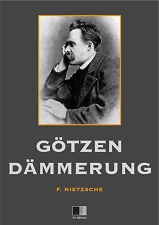 Gôtzen-Dämmerung Nietzsche Frédéric