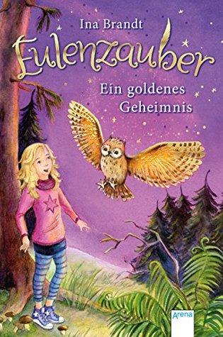 Eulenzauber (1). Ein goldenes Geheimnis  by  Ina Brandt