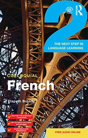Colloquial French 2 (eBook+Mp3 Pack): The Next Step in Language Learning  by  Elspeth Broady