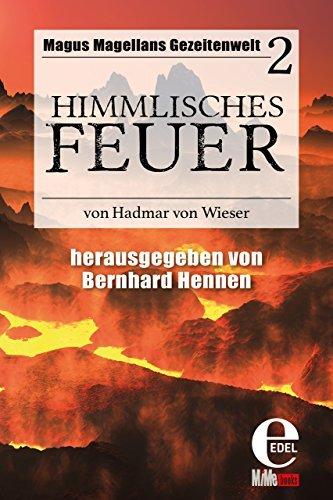 Himmlisches Feuer: Magus Magellans Gezeitenwelt - 2 - Hadmar von Wieser