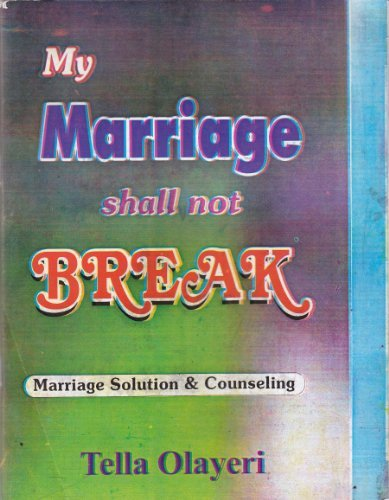 My Marriage Shall Not Break  by  TELLA OLAYERI