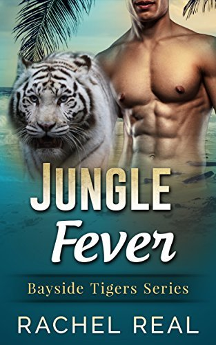 Jungle Fever (Bayside Tigers (BBW Paranormal Shape Shifter Romance) Book 6)  by  Rachel Real