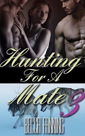 Hunting For A Mate 3  by  Becca Fanning