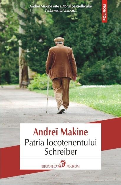 Patria locotenentului Schreiber Andreï Makine