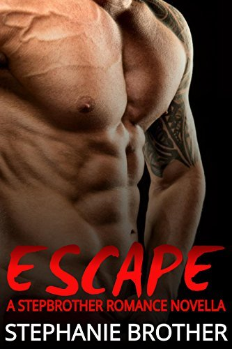 Escape: A Stepbrother Romance Novella Stephanie Brother