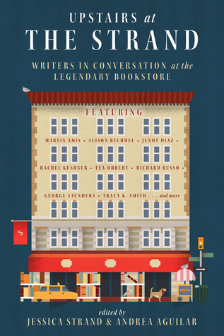 Upstairs at the Strand: Writers in Conversation at the Legendary Bookstore Jessica Strand