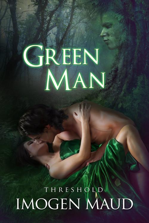 Green Man (Threshold, #1) Imogen Maud