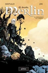 Merlín el druida 1. El porquerizo y el ladrón (El druida Merlin, #1) Rodolfo Santullo