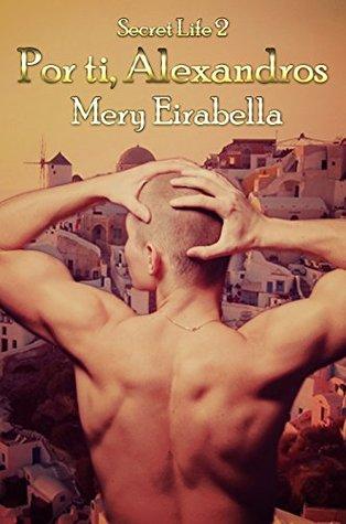 Por ti, Alexandros (Secret Life nº 2) Mery Eirabella