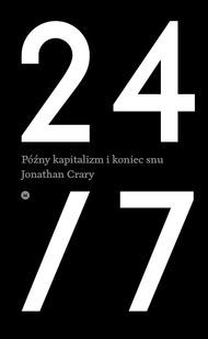 24/7: Późny kapitalizm i koniec snu Jonathan Crary