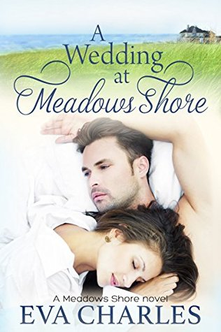 A Wedding At Meadows Shore: Sophies Story  by  Eva Charles