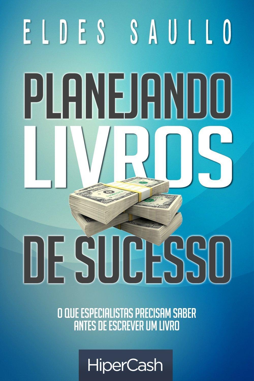 Planejando Livros de Sucesso  by  Eldes Saullo
