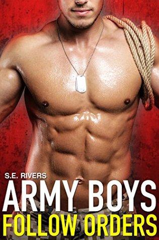 Gay MM: Army Boys Follow Orders S.E. Rivers