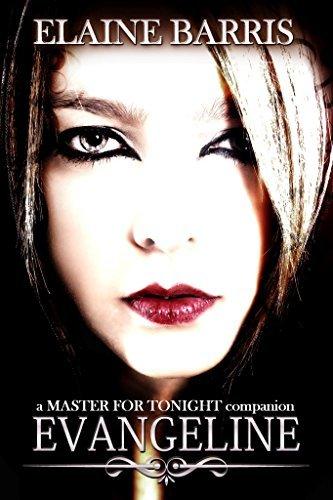 Evangeline: A Master For Tonight Companion Novel Elaine Barris